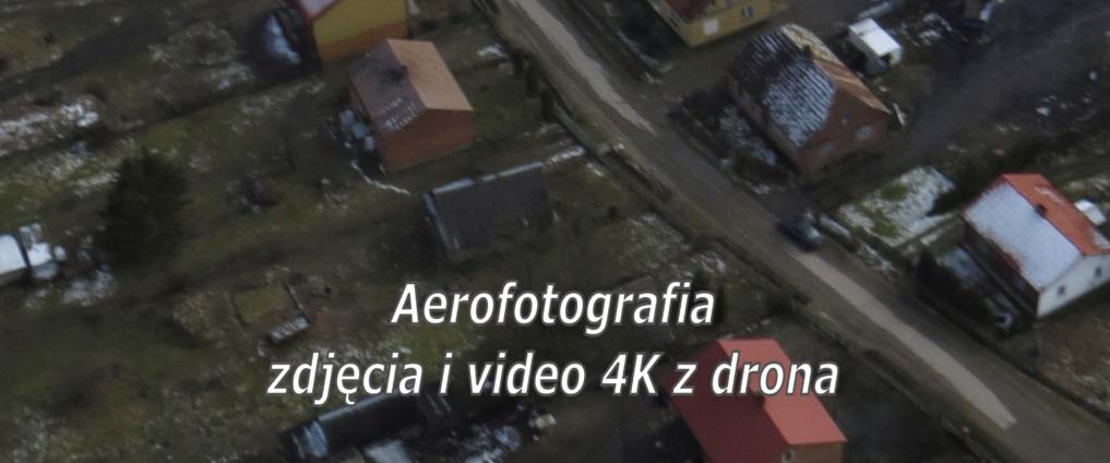 AEROFOTOGRAFIA - ZDJĘCIA I VIDEO 4K Z DRONA